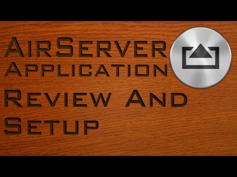 AirServer - Review And Setup | Full HD