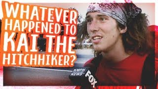 Whatever Happened to Kai The Hatchet Wielding Hitchhiker?