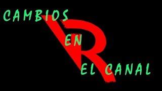 CAMBIOS EN EL CANAL: nuevo logo, nueva intro y más cosillas