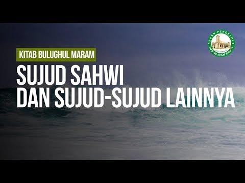 Sujud Sahwi Dan Sujud-Sujud Lainnya - Ustadz Ahmad Zainuddin Al-Banjary