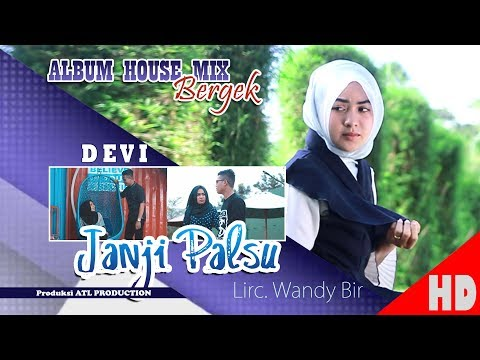DEVI - JANJ PALSU ( Albu House Mix Bergek Boh Hate 4 ) HD Video Quality 2018