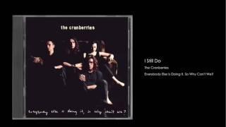 Watch Cranberries I Still Do video