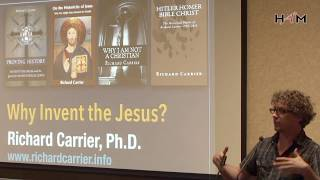 Video: Why Invent Jesus the God-Man? - Richard Carrier