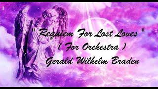 Requiem for Lost Loves (Orchestra) Gerald Wilhelm Braden