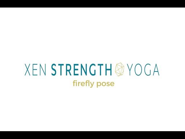 Xen Strength Firefly Pose
