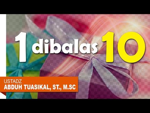 Kajian Islam: 1 Dibalas 10 - Ustadz Abduh Tuasikal, ST., M.Sc