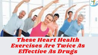 These Heart Health Exercises Are Twice As Effective As Drugs