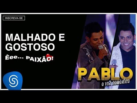 Pablo - Malhado e Gostoso (Êee...Paixão!) [Áudio Oficial]