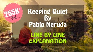 Keeping Quiet Class 12 (Line by Line Explanation) By Pablo Neruda | English CBSE | Hindi