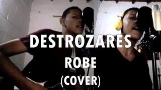 Destrozares - Robe (COVER)
