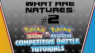 POKEMON NATURES AND BASE STATS EXPLAINED! | Pokemon Sun and Moon Battle Tutorials