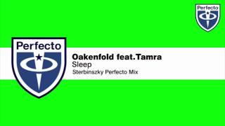 Oakenfold feat. Tamra - Sleep (Sterbinszky Perfecto Mix)