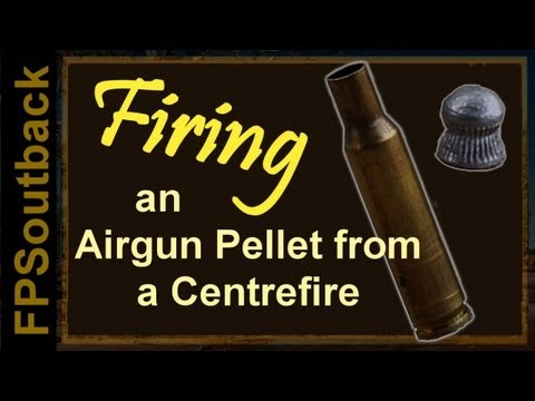Firing an Airgun Pellet from a Centrefire - Part 1