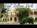 Visit Balboa Park // San Diego CA // Must See Places // ItsEwelina
