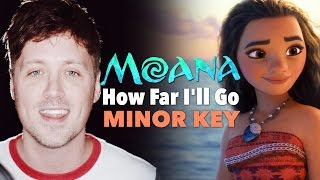 "MAJOR TO MINOR: What Does ""How Far I'll Go"" Sound Like in a Minor Key? (Moana Cover)"