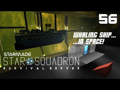 "StarMade: STAR SQUADRON - 56 - ""Interstellar Whaler"""