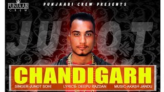 Chandigarh Full HD Song  Junot sohi ftAkash jandu