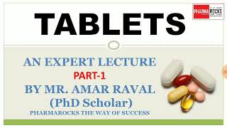 TABLET DOSAGE FORM : AN EXPERT LECTURE PART-1 BY PHARMAROCKS