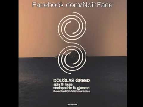 Douglas Greed ft Gjaezon - Sociopathic [Einzelkind & Robin Scholz Remix] - Noir Music