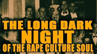 The Long Dark Night of the Rape Culture Soul