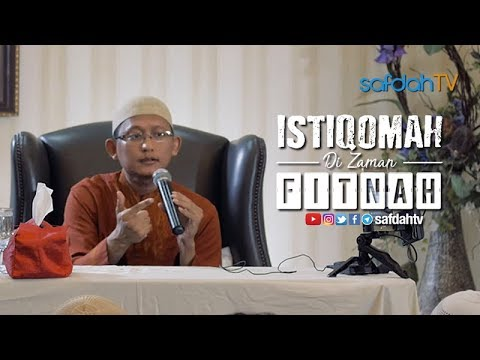 Kajian Ilmiah: Istiqomah Di Zaman Fitnah - Ustadz Badru Salam, Lc