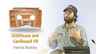 DODOcase and Cardboard VR with Patrick Buckley