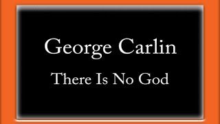 Watch George Carlin There Is No God video