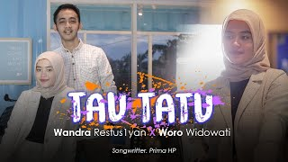 Download lagu Wandra x Woro Widowati - Tau Tatu  