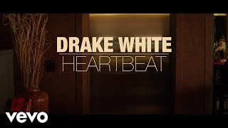 Drake White Heartbeat