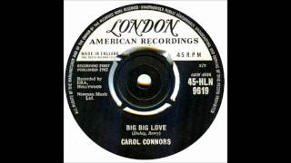 Carol Connors - Big, Big Love