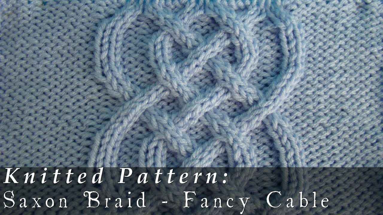 How To Knit A Cable Pattern : Saxon Braid Fancy Cable Knitted - YouTube