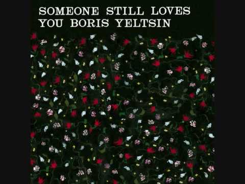 Someone Still Loves You Boris Yeltsin - I Am Warm And Powerful
