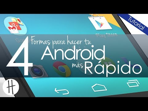 Cuatro Maneras de hacer Android mas Rapido
