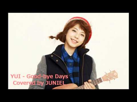 JUNIEL - Good-bye Days (Japanese Version) [YUI's Cover]