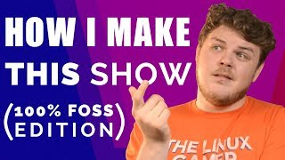 How to make a (modestly) successful YouTube show using only FREE SOFTWARE!