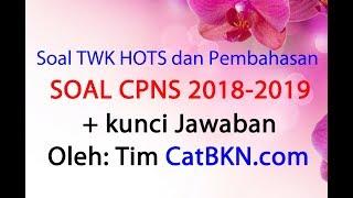 Soal CPNS TWK HOTS 2018 2019 | Full Pembahasan dan Kunci Jawaban