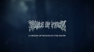 Watch Cradle Of Filth A Dream Of Wolves In The Snow video