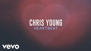 Chris Young Heartbeat