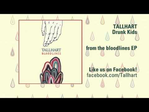 Tallhart - Drunk Kids