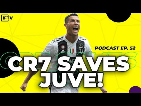 RONALDO SAVES JUVENTUS AT THE DEATH  Podcast 52