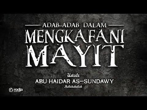 Adab-Adab Dalam Mengkafani Mayit | Ustadz Abu  Haidar As-Sundawy