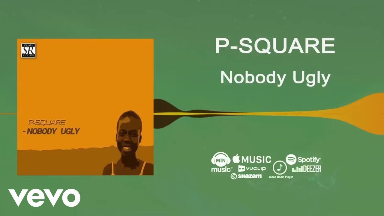P-Square - Nobody Ugly [Official Audio]