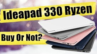 Lenovo Ideapad 330 Ryzen - Ryzen 5 Laptop - Worst Ryzen Laptop Ever???