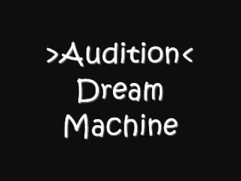 Audition - Dream Machine