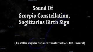 Sound Of Sagittarius Birth Sign / Scorpio Constellation  (By Stellar Angular Distance 432 Binaural )