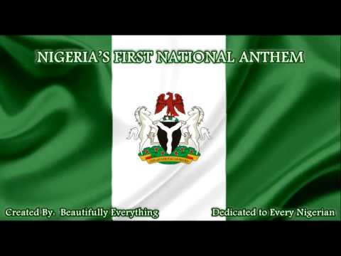 NIGERIA'S FIRST NATIONAL ANTHEM