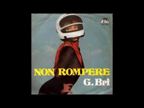 G. Bri - Non Rompere (Instrumental) (Italy, 1979)