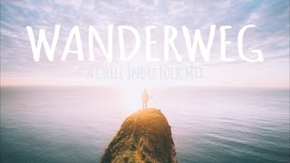 Wanderweg // A Chill Indie Folk Mix