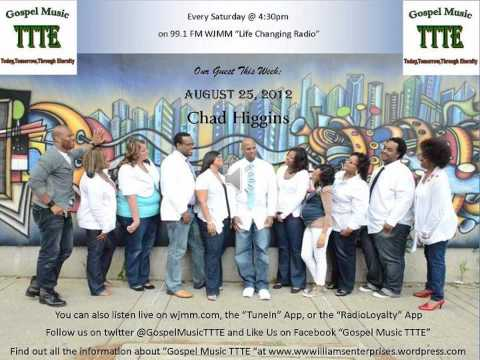 Gospel Music TTTE Aug 25th WJMM 99.1 FM Radio Show Chad Higgins
