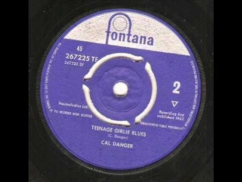 Cal Danger - Teenage Girlie Blues ( Wild British Rock'n'Roll )